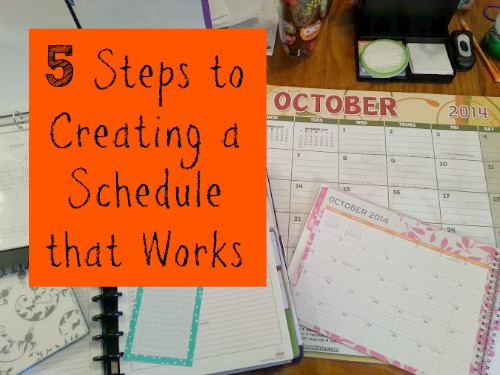 5 Steps to Creating a Schedule that Works
