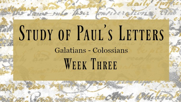 Study of Paul's Letters Week 3 - Galatians and Ephesians
